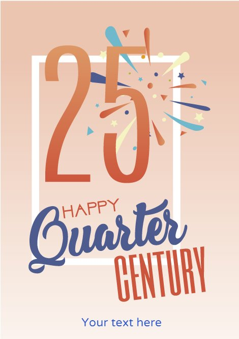 Happy Quarter Century