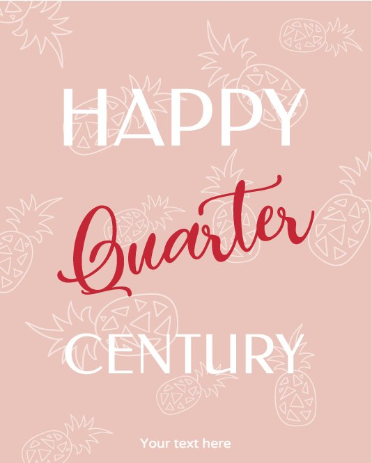 Pineapple quarter century