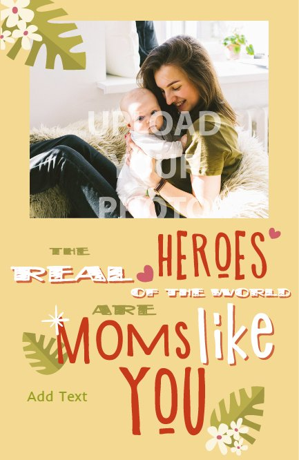 The Real Heroes of the World are Moms Like You